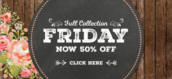 Full Collection Friday 50 percent off