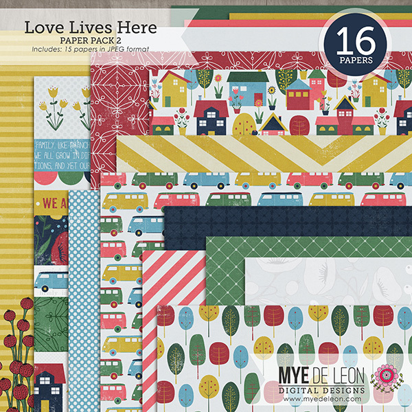 Mye De Leon Love Lives Here digital paper kit available at www.snapclicksupply.com #digitalscrapbooking #snapclicksupply